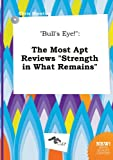 img - for Bull's Eye!: The Most Apt Reviews Strength in What Remains book / textbook / text book