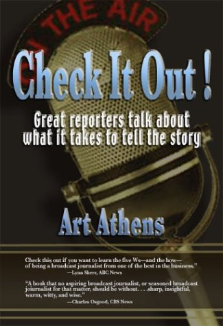Check It Out!: Great Reporters on What It Takes to Tell the Story