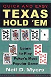 Neil Myers Quick and Easy Texas Hold Em': Learn to Play Poker's Most Popular Game