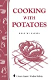 Cooking with Potatoes: Storeys Country Wisdom Bulletin A-115