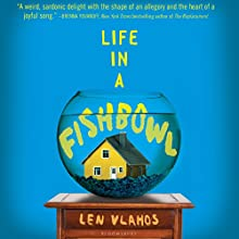 Life in a Fishbowl Audiobook by Len Vlahos Narrated by Bailey Carr