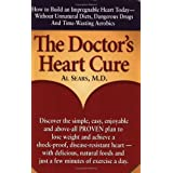 Doctor's Heart Cure, Beyond the Modern Myths of Diet and Exercise: The Clinically-Proven Plan of Breakthrough Health Secrets That Helps You Build a Powerful, Disease-Free Heartby Al Sears
