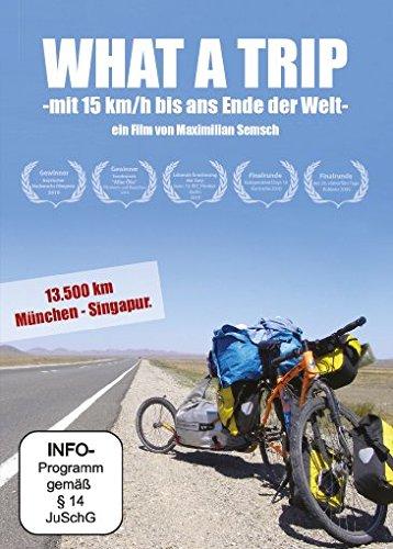 What a Trip - mit 15 km/h bis ans Ende der Welt [Edizione: Germania]