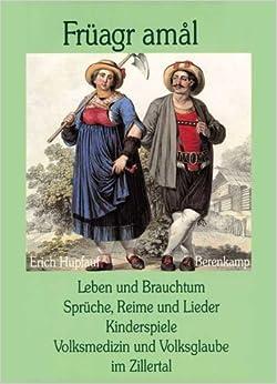 Fruagr amal: Leben und Brauchtum, Spruche, Reime und Lieder