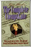 The Complete Cheapskate - How to get out of debt, stay out and break free from money worries forever (The Cheapskate Monthly) (0739402056) by Mary Hunt