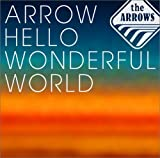 ARROW HELLO WONDERFUL WORLD