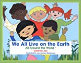 img - for We All Live on the Earth (All Around the World) book / textbook / text book