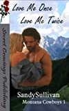 img - for Love Me Once, Love Me Twice (Montana Cowboys Book 1) book / textbook / text book