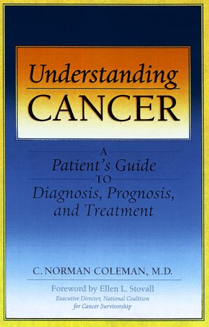 Understanding Cancer: A Patient'S Guide To Diagnosis, Prognosis, And Treatment