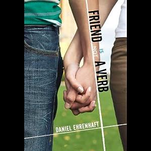 Friend Is Not a Verb   [Daniel Ehrenhaft]