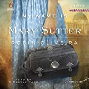 My Name Is Mary Sutter | [Robin Oliveira]