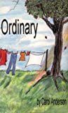 Ordinary (0972433937) by Carol Anderson