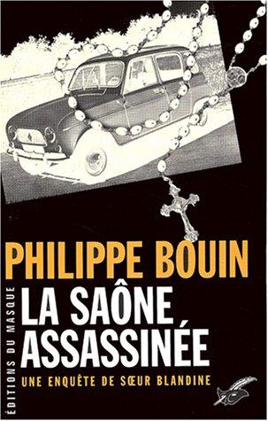 La Saone Assassinée - Philippe Bouin