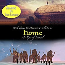 Home: The Darwin's World Series, Book 3 Audiobook by Jack L Knapp Narrated by Tom Lennon
