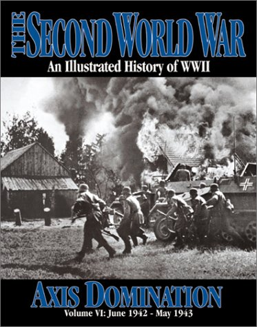 The Second World War Vol. 6 - Axis Domination (The 2nd World War)