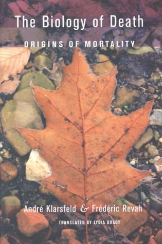 The Biology of Death: Origins of Mortality (Comstock books)