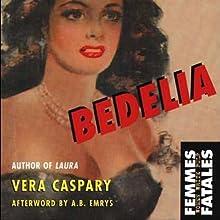Bedelia (       UNABRIDGED) by Vera Caspary Narrated by Nicole Vilencia