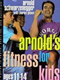Arnold s Fitness for Kids, Age 11-14