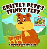 Grizzly Petes Stinky Feet [Funny Books for Kids] (Big Red Balloon Book 9)