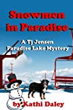 Snowmen In Paradise (Tj Jensen Pardise Lake Mysteries Book 2)