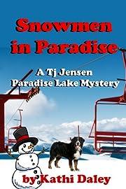 Snowmen In Paradise (Tj Jensen Pardise Lake Mysteries Book 2)