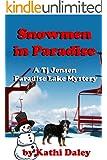 Snowmen In Paradise (Tj Jensen Paradise Lake Mysteries Book 2)