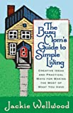img - for By Jackie Wellwood The Busy Mom's Guide to Simple Living : Creative Ideas And Practical Ways for Making the Most Out of [Paperback] book / textbook / text book