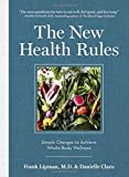 img - for By Frank Lipman M.D. The New Health Rules: Simple Changes to Achieve Whole-Body Wellness (1st First Edition) [Hardcover] book / textbook / text book