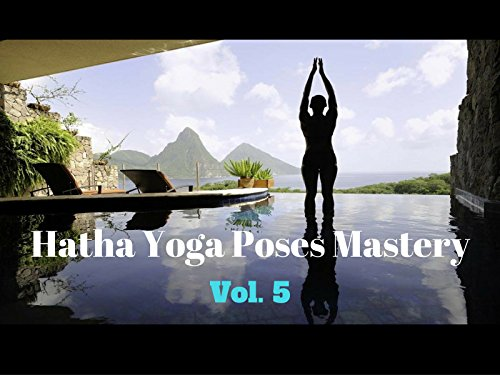 Hatha Yoga Poses Mastery - Season 5