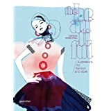 The Beautiful: Illustrations for Fashion and Styleby Robert Klanten
