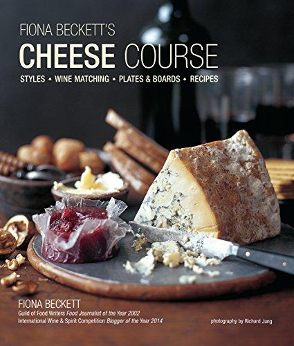 Fiona Beckett's Cheese Course by Fiona Beckett