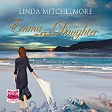 Emma and her Daughter (       UNABRIDGED) by Linda Mitchelmore Narrated by Juanita McMahon