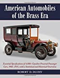 img - for American Automobiles of the Brass Era: Essential Specifications of 4,000+ Gasoline Powered Passenger Cars, 1906-1915, with a Statistical and Historical Overview book / textbook / text book