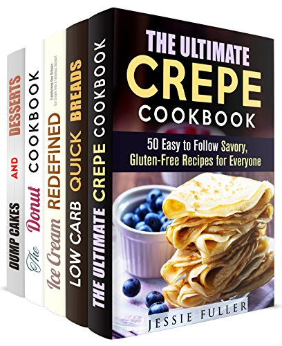 Lavish Desserts Box Set (5 in 1): Savory Mouthwatering Crepes, Bread, Ice Cream, Donut, and Dump Cakes that Your Friends and Family Will Love (Low Carb Desserts) by Jessie Fuller, Sherry Morgan, Phyllis Gill, Jessica Meyers, Marisa Lee