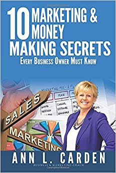 10 Marketing & Money Making Secrets: Every Business Owner Must Know