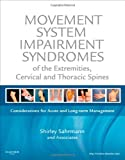 Movement System Impairment Syndromes of the Extremities, Cervical and Thoracic Spines, 1e