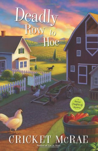 Deadly Row to Hoe (A Home Crafting Mystery)