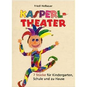 Kasperltheater: 7 Stücke für Kindergarten, Schule und zu Hause