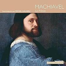 Le prince | Livre audio Auteur(s) : Nicolas Machiavel Narrateur(s) : Michel Galabru
