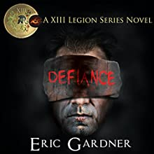 Defiance: Thirteenth Legion Series, Book 1 Audiobook by Eric Gardner Narrated by Meral Mathews