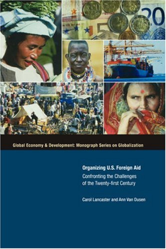 Organizing U.S. Foreign Aid: Confronting the Challenges...