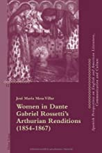 Women in Dante Gabriel Rossetti39s Arthurian Renditions 1854-1867 Critical Perspectives on English a