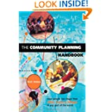 "The Community Planning Handbook: ""How People Can Shape Their Cities, Towns and Villages in Any Part of the World..."