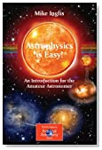 Astrophysics is Easy!: An Introduction for the Amateur Astronomer (The Patrick Moore Practical Astronomy Series)