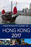 img - for The Independent Guide to Hong Kong 2017 (Travel Guide) book / textbook / text book