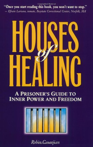 Houses of Healing : A Prisoner's Guide to Inner Power and...