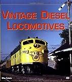 Vintage Diesel Locomotives (Enthusiast Color) Mike Schafer