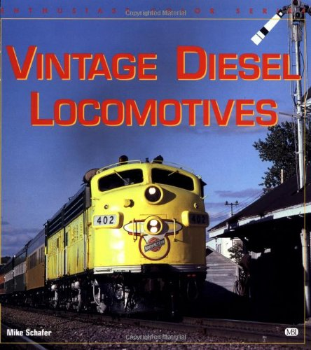 Vintage Diesel Locomotives (Enthusiast Color Series)