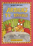 Arthur's Tv Trouble (An Arthur Adventure)