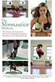 The Slimnastics Workout: The Intense, No-Equipment Routine Combining Gymnastics, Plyometrics, and Advanced Yoga